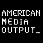 AMerican MEdia Output